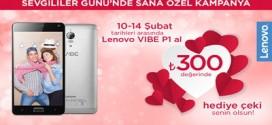 Lenovo VIBE P1'den Sevgililer Günü'ne Özel Hediye Çeki!
