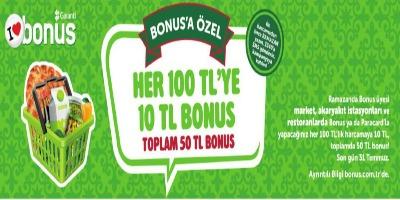 Ramazan'da her 100 TL'ye 10 TL, Toplam 50 TL Bonus!