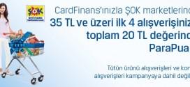 Cardfinans'ınızla Şok Market'lerinde 20 TL Değerinde ParaPuan Hediye