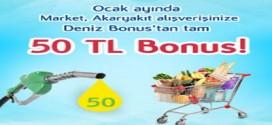 Deniz Bonus ile Market ve Akaryakıt Alışverişlerinize 50 TL Bonus Hediye!
