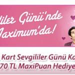 Maximum Kart Sevgililer Günü Kampanyası