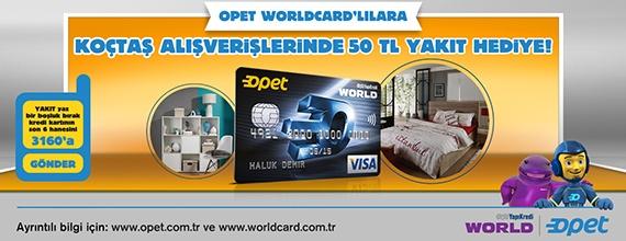 Opet Worldcard ile Koçtaş'ta 50 TL Yakıt Puan Fırsatı!