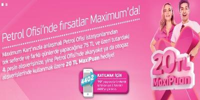 Maximum Petrol Ofisi Kampanyası – 20 TL MaxiPuan Hediye