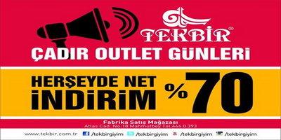 Tekbir Giyim Çadır Outlet Günleri %70 indirim